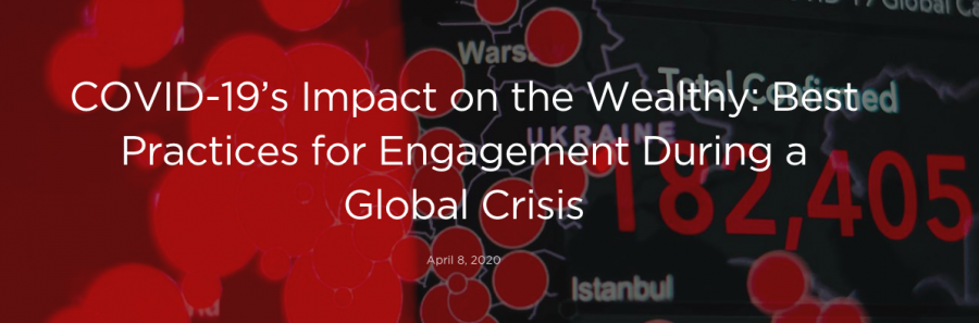 COVID-19's Impact on the Wealthy: Best Practices for Engagement During a Global Crisis