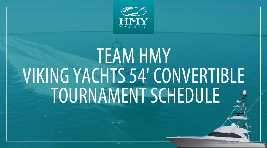 Keep Up With Team HMY Aboard the Viking 54' Convertible During the Fall/Winter Tournament Season