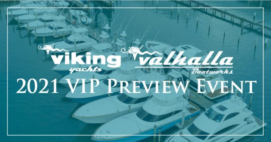 Join HMY Yachts at the 2021 Viking and Valhalla VIP Preview Boat Show